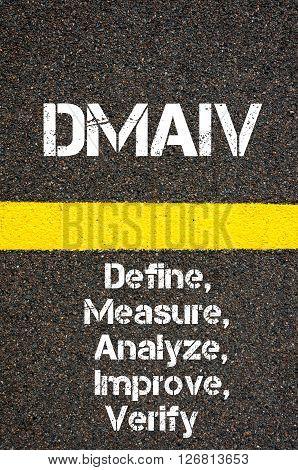 Business Acronym Dmaiv Define, Measure, Analyze, Improve, And Verify