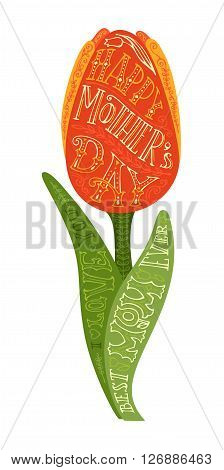 Happy Mother's day! Best Mom Ever. I Love you. Vector hand-written lettering. Spring tulip flower isolated on white background. Design element for cards invitations congratulations and posters.