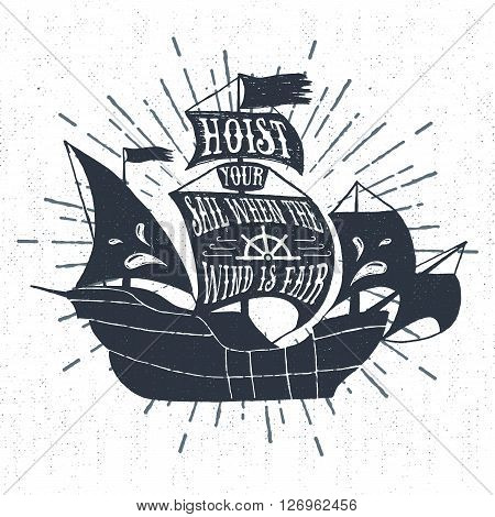 Hand drawn textured vintage label retro badge with galleon ship vector illustration and