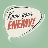 know your enemy retro speech bubble poster