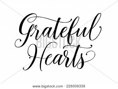 Grateful Hearts Lettering. Thanksgiving Day Design Element. Typed Text, Calligraphy. For Greeting Ca