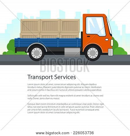 Small Cargo Truck On The Road And Text, Lorry With Boxes On A Background Of The City, Delivery Servi