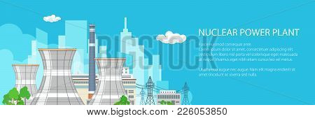 Banner With Nuclear Power Plant , Thermal Station And Text, Nuclear Reactor And Power Lines On The B