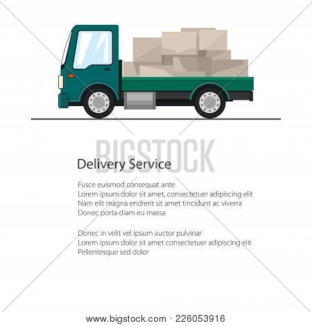 Small Cargo Truck With Boxes Isolated And Text, Poster With Lorry , Delivery Services, Logistics, Sh