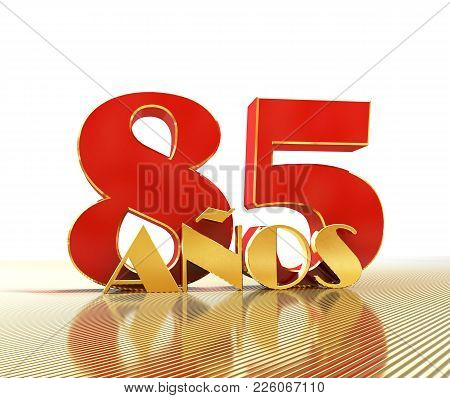 Golden Number Eighty Five (number 85) And The Word