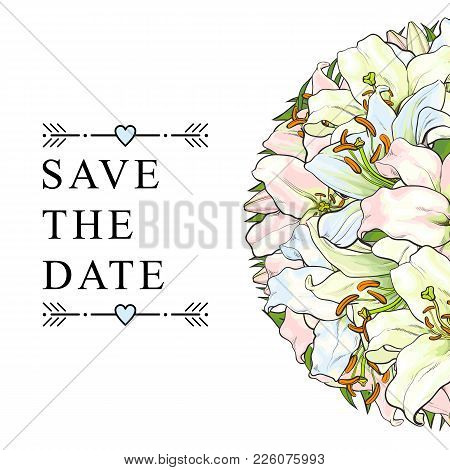Wedding Invitation Design With Save The Date Text Decorates With Beautiful Hand-drawn Lily Flowers,