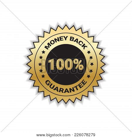 Money Back With Guarantee 100 Percent Golden Badge Stamp Isolated Vector Illustration