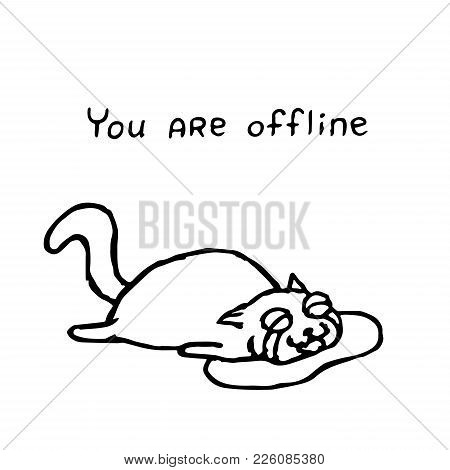 The Upset Cat Tik Lies In Tears. You Are Offline. Vector Illustration. Cute Pet Character. Play With