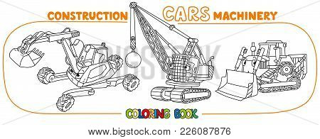 Excavator, Wrecking Ball Truck And Construction Tractor Coloring Book Set For Kids. Small Funny Vect
