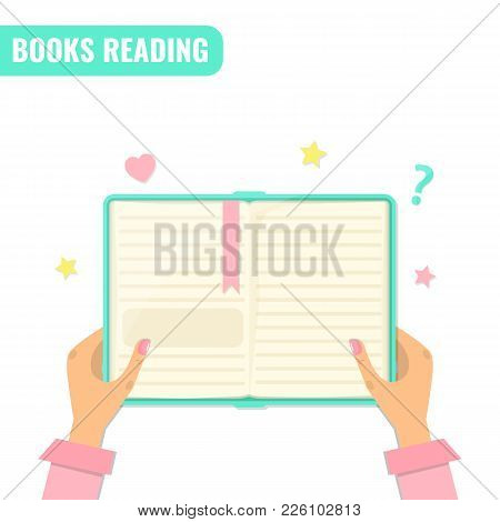 Books Reading, Literature Concept. Open Book With A Bookmark In Female Hands. Vector Illustration Fo