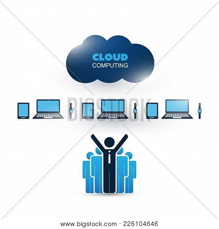 Cloud Computing Design Concept With A Happy Standing Happy Business Man And Group Of People - Digita