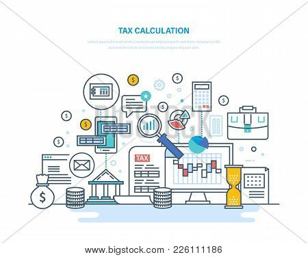 Tax Calculation Concept. Accounting, Financial Analysis, Accounting, Economic Business Audit. Financ