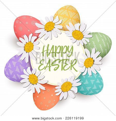 Happy Easter. Festive Colorful Easter Eggs In Circle With Daisy Heads. Isolated. Colorful Eggs With