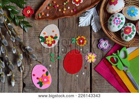 Making Of Handmade Easter Eggs From Felt With Your Own Hands. Children's Diy Concept. Making Easter