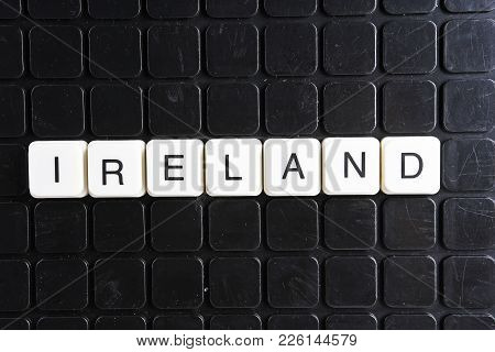 Ireland Text Word Title Caption Label Cover Backdrop Background. Alphabet Letter Toy Blocks On Black