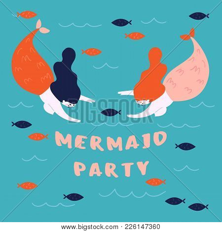 Banner For Party On The Marine Theme. Cute Mermaids, Marine Animals. Two Woman With Fish Tail Are Sw