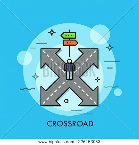 Person Standing On Crossroad In Front Of Double-sided Road Sign. Problem Solving And Making Right Ch