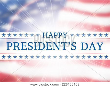 Happy Presidents Day - Poster With The Blurred Flying  Flag Of The Usa  With Glow. Patriotic Backgro