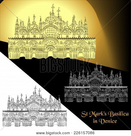 Vector Illustration Of St. Mark's Basilica In Venice (italy). Contour Detailed Sketch Of The Patriar