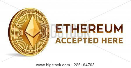 Ethereum. Accepted Sign Emblem. Crypto Currency. Golden Coin With Ethereum Symbol Isolated On White
