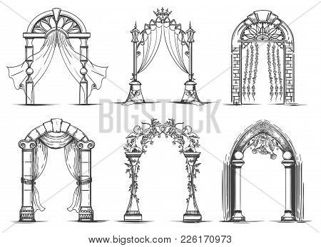 Wedding Arches Sketch. Vintage Ink Doodle Arch Entrance Set For Marriage Ceremony Vector Illustratio
