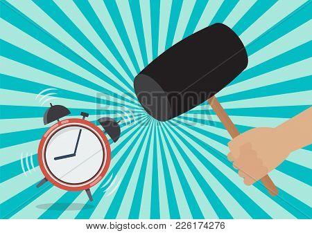 Hand Handle A Hammer To Destroy The Alarm Clock. Vector Illustration