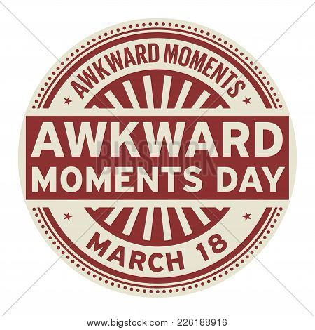 Awkward Moments Day, March 18, Rubber Stamp, Vector Illustration