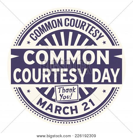 Common Courtesy Day, March 21, Rubber Stamp, Vector Illustration