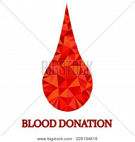 Polygonal Blood Drop Droplet , Isolated On White Background. Low Poly Polygon Design. Blood Donation