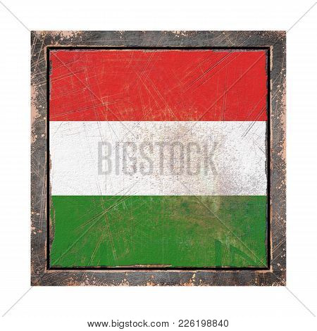 3d Rendering Of An Hungary Flag Over A Rusty Metallic Plate Wit A Rusty Frame. Isolated On White Bac