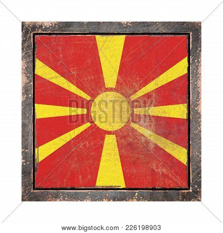 3d Rendering Of A Macedonia Flag Over A Rusty Metallic Plate Wit A Rusty Frame. Isolated On White Ba