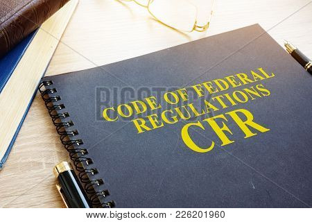 Code Of Federal Regulations (cfr) And Glasses.