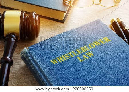 Whistleblower Law On A Court Desk And Gavel.