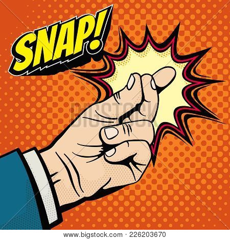Male Hand With Snapping Finger Magic Gesture. Its Easy Vector Concept In Pop Art Style. Finger Snap