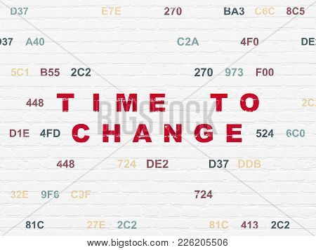 Time Concept: Painted Red Text Time To Change On White Brick Wall Background With Hexadecimal Code