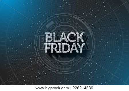 Metal Extruded Text Spelling Out The Phrase Black Friday On Classy Black Background Overlaid With A