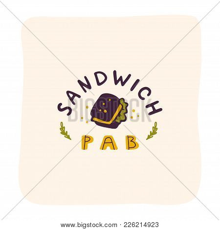 Vector Sandwich Pub Logo Design Isolated On White Background. Fast Food Icon Hand Drawn - Sandwich S