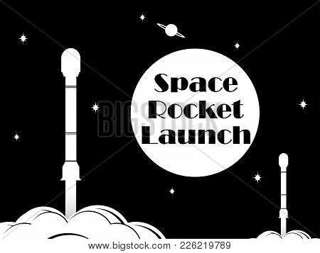 Space Rocket Launch. Black And White Typography, T -shirt Print. Vector Illustration.