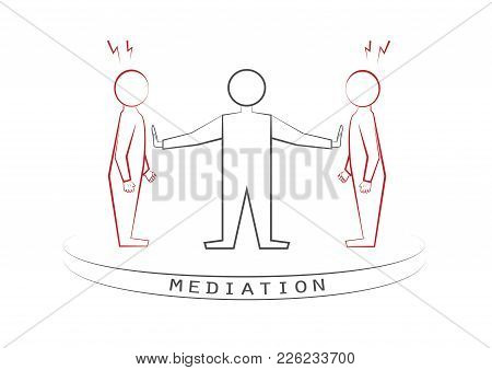 Mediator And Two Arguing Persons Isolated On The White Background, A Front View, Vector Illustration