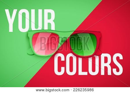 Concept Poster Of Your Personality. Fashion Sunglasses On Green And Red Color Background. Vector Ill
