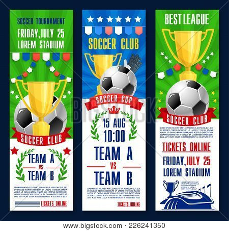 Soccer Tournament Or Football Sport Match Game Poster Banners. Vector Soccer Ball And Golden Cup Cha