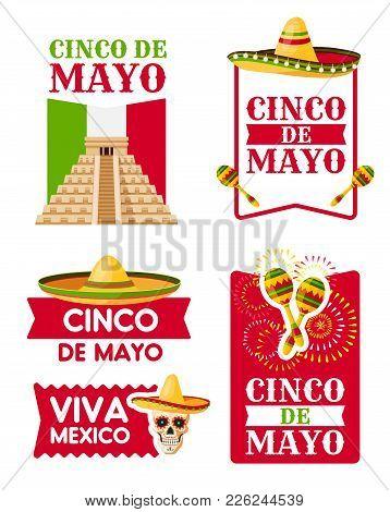 Mexican Cinco De Mayo Holiday Badge Set. Sombrero Hat, Maracas And Aztec Pyramid With Flag Of Mexico