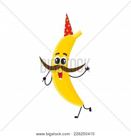 Funny Banana Character In Birthday Hat Holding Mustache On A Stick Having Fun At Party Cartoon Vector Il Ration Isolated On White Background