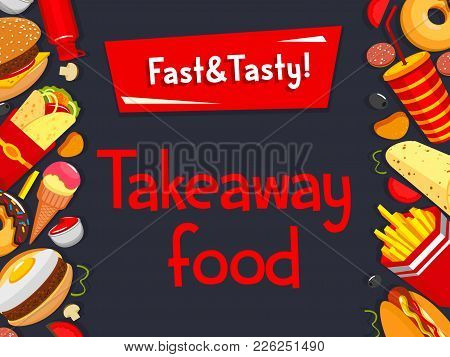 Fast Food Takeaway Fastfood Snacks, Meals Or Burgers And Sandwiches Poster For Bistro Cafe Menu. Vec