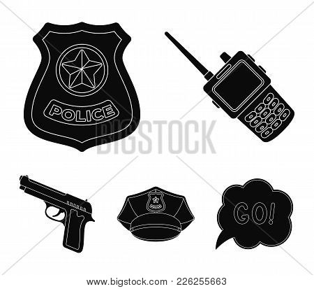 Radio, Police Officer's Badge, Uniform Cap, Pistol.police Set Collection Icons In Black Style Vector