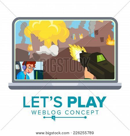 Let S Play Blogger Review Concept Vetor. Videoblogger On A Screen. Young Video Streamer Boy. Gaming