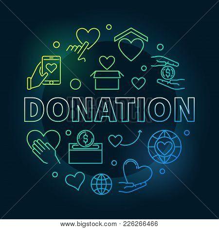 Colored Donation Round Illustration. Donating Money Vector Circular Linear Creative Concept Symbol O