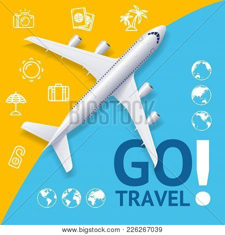 Go Travel Concept With Realistic 3d Detailed Aviation Jet For Service Voyage Or Trip. Vector Illustr