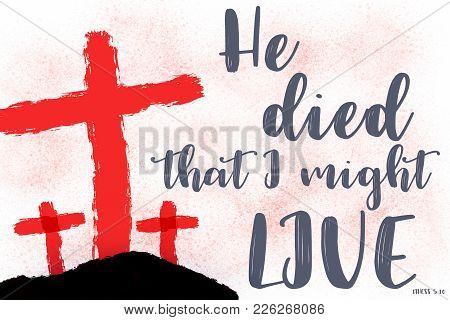 Bible Lettering.jesus Blood In Cross. Easter Concept.he Died That I Might Live.
