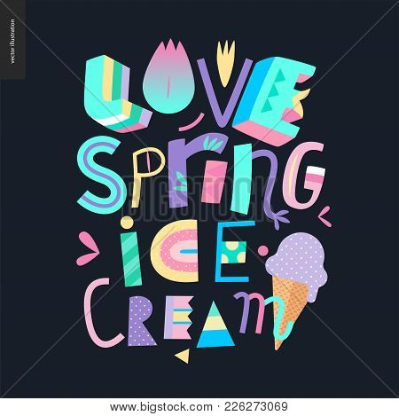 Love Spring Ice Cream Lettering Conposition On The Dark Background